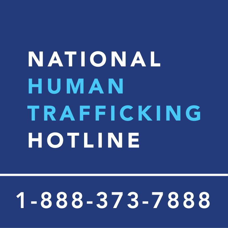 National Human Trafficking Hotline 1 888 373 7888